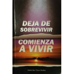 DEJA DE SOBREVIVIR Y EMPIEZA A VIVIR